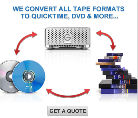 We convert most tape formats to Quicktime, DVD & more...